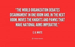 ... the knights and pawns that make national arms imperative e b white