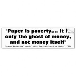 Paper is Poverty Quote from Thomas Jefferson Car Bumper Sticker