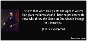 believe that when Paul plants and Apollos waters, God gives the ...