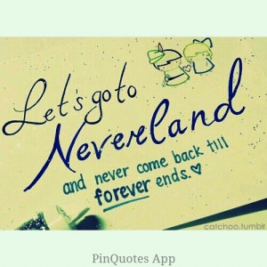 cperez, cute, lets go to neverland, love, pretty, quote, quotes
