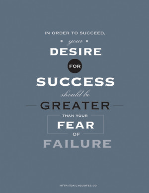 In Order to Succeed - Motivational & Inspirational Quote
