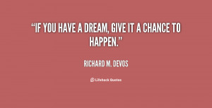 quote-Richard-M.-DeVos-if-you-have-a-dream-give-it-79968.png
