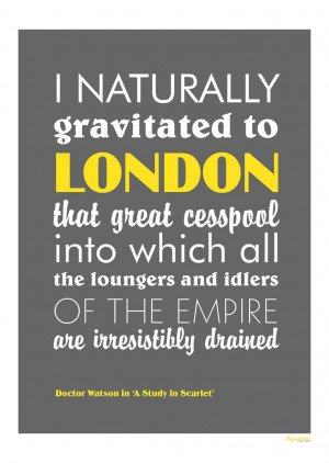 Sherlock Holmes print - London quote - loungers and idlers. £12.00 ...