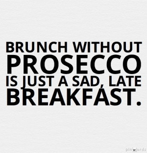 brunch! #wine Wine Quotes, Prosecco Quotes, Brunches, Brunch Quotes ...