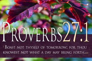 Bible Verse Proverbs 27:1 Do Not Boast HD Christian Wallpaper
