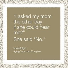 What is the funniest thing your aging parent has said to you lately ...