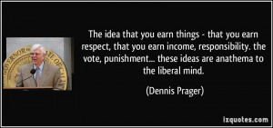 The idea that you earn things - that you earn respect, that you earn ...