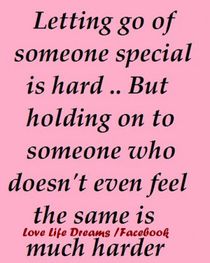Letting go of someone special is hard...