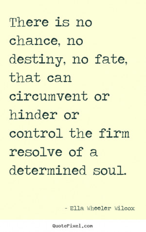 Quotes About Fate And Destiny More motivational quotes