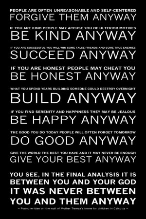 Mother Teresa Of Calcutta Quotes Do It Anyway ~ Mother Teresa's Do it ...