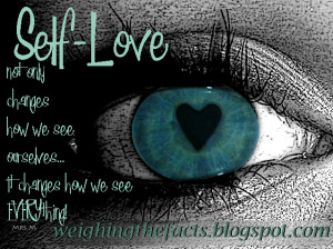 self love not only changes how we see ourselves it changes how we see ...