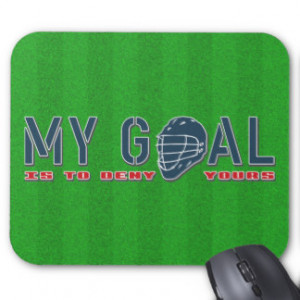 Lacrosse Goalie, My Goal Quote Mousemat Mouse Pads