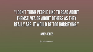 quote-James-Jones-i-dont-think-people-like-to-read-187276_1.png