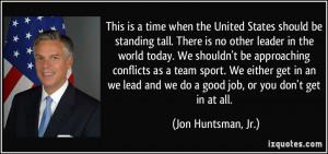 Good Job Team Quotes More jon huntsman, jr. quotes