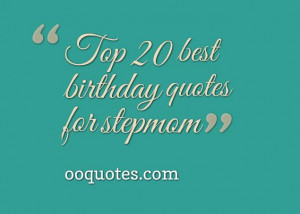 ... happy birthday with a loving quote,birthday quotes for stepmom