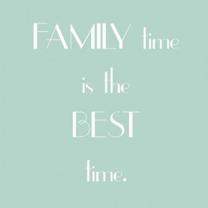 Quote: Family Time