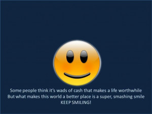 KEEP SMILING Keep Smiling !