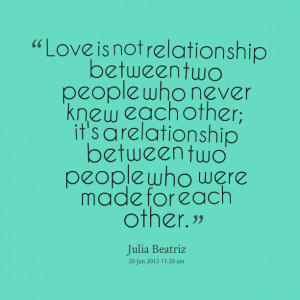 ... each other; it's a relationship between two people who were made for
