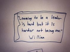 Learning to be a leader. ?.. More