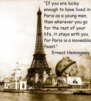 If you are lucky enought to have lived in paris as a young man then ...