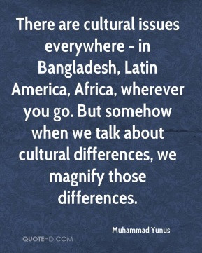 muhammad-yunus-economist-quote-there-are-cultural-issues-everywhere ...