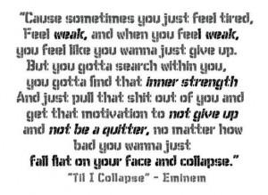 eminem, motivational, quit, song lyrics, strong, very true, weak, til ...