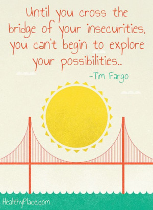 Positive quote: Until you cross the bridge of your insecurities, you ...