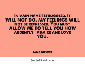 Create your own picture quotes about love - In vain have i struggled ...