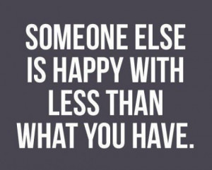 ... Than What You Have Philosophical Quote Be Happy with What You Have
