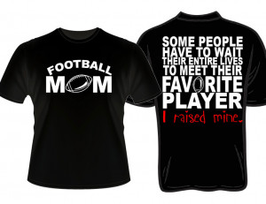 Proud Football Mom Quotes Proud football mom favorite