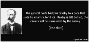The general holds back his cavalry to a pace that suits his infantry ...