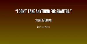quote-Steve-Yzerman-i-dont-take-anything-for-granted-141829.png