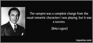 The vampire was a complete change from the usual romantic characters I ...