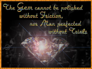 The gem cannot be polished without friction...
