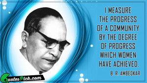 Measure The Progress by ambedkar Picture Quotes