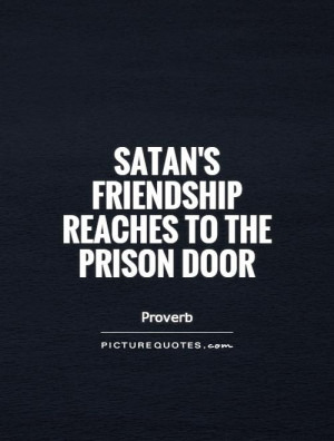 Devil Quotes Proverb Quotes Prison Quotes