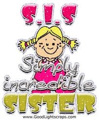 The most amazing sister ever :)