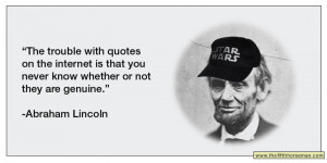 The Trouble With Quotes On The Internet Is That You Never Know Whether ...