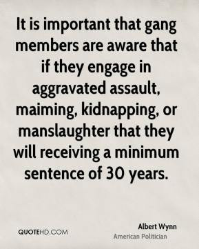 Albert Wynn - It is important that gang members are aware that if they ...