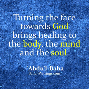 Turning the face towards God brings healing to the body, the mind and ...