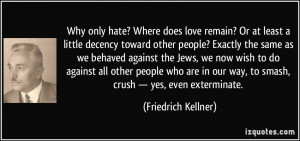 Why only hate? Where does love remain? Or at least a little decency ...