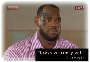 Look at me y'all, I'm LeBron James - Truth About It.net