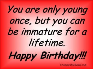 Quotes - Birthday - Immature
