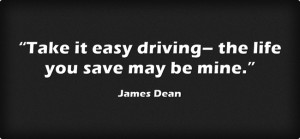 Driving Quote from goodreads.com/quotes/119997-take-it-easy-driving ...