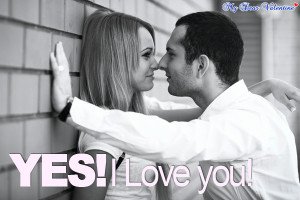 love you quotes - Yes! I love you!