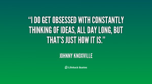 Johnny Knoxville Quotes