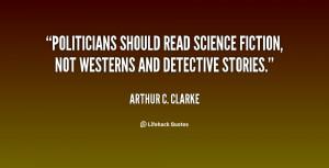 File Name : quote-Arthur-C.-Clarke-politicians-should-read-science ...
