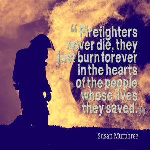 Firefighter Quotes About