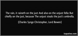 ... steals the just's umbrella. - Charles Synge Christopher, Lord Bowen