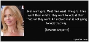Men want girls. Most men want little girls. They want them in film ...